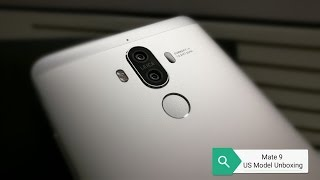 Huawei Mate 9 unboxing  and mini review (US Version) available today!!!