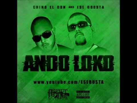 """""""ANDO LOKO"""" CHINO EL DON//ESE BOOSTA"""