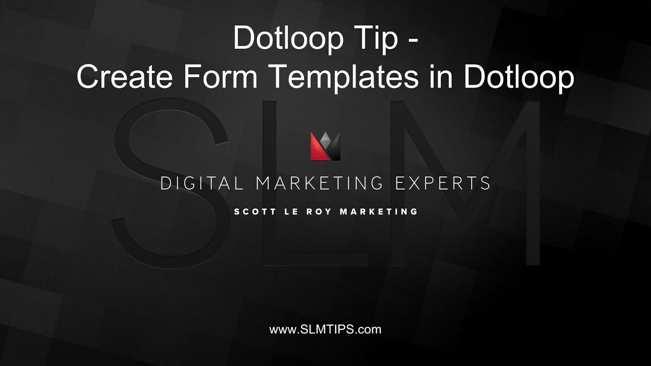 Dotloop Tip - How To Create Form Templates in Dotloop - YouTube