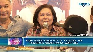 "Nora Aunor, lead cast sa ""Kabisera"" na comeback movie niya sa MMFF 2016"