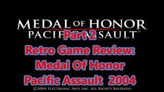 Retro PC Game Review: 2004 Medal Of Honor Pacific Assault part 2