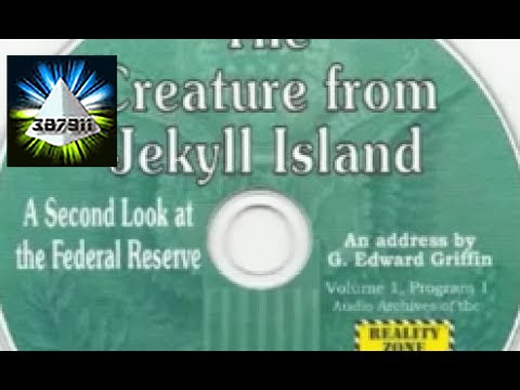 G Edward Griffin 💿 Federal Reserve Banking Cartel Money Conspiracy 👽 Creature from Jekyll Island H2