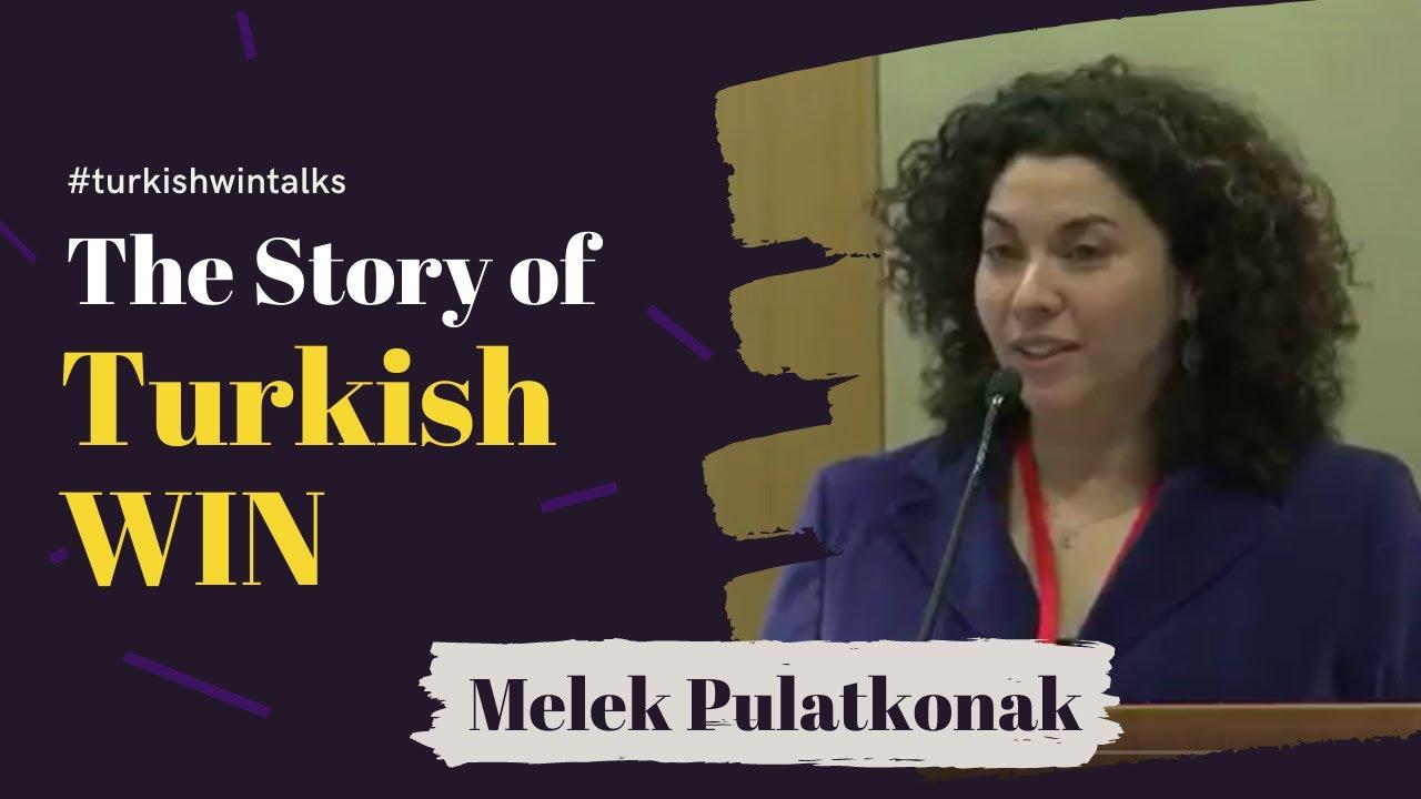 Melek Pulatkonak   The Story of TurkishWIN