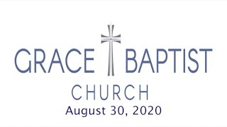 Grace Baptist Church - Recorded Service 8/30/2020