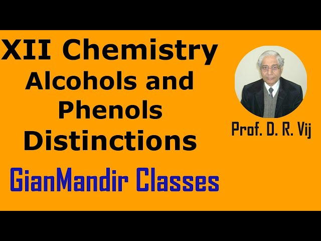 XII Chemistry | Alcohols and Phenols | Distinctions by Gaurav Sir