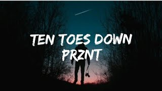 Prznt - Ten Toes Down (lyrics)