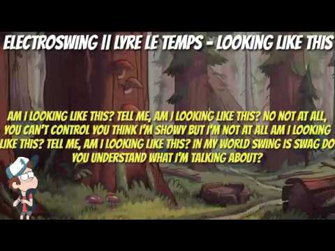 Electroswing    Lyre Le Temps - Looking Like This【LYRICS】