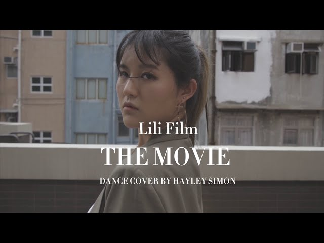 Lili Film - THE MOVIE - DANCE COVER BY HAYLEY SIMONGIRL