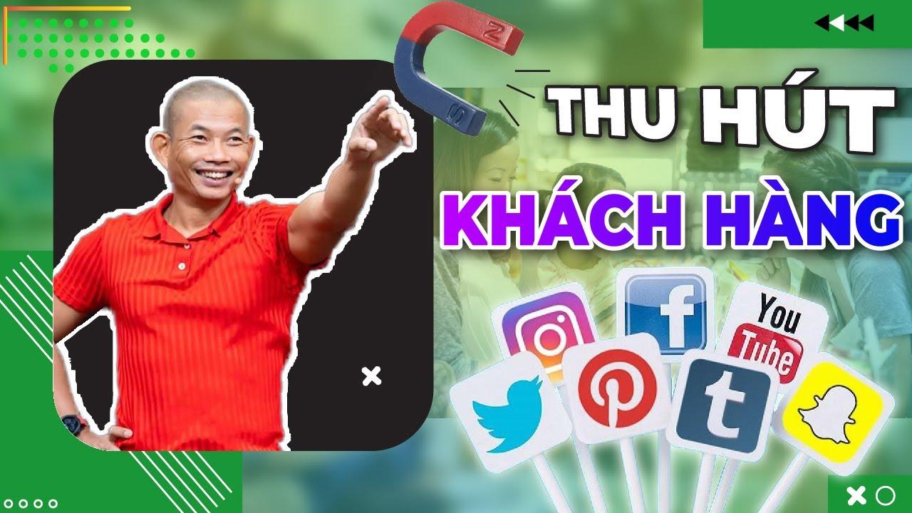 Thu hút khách hàng khi kinh doanh online từ mạng xã hội và blog | Phạm Thành Long