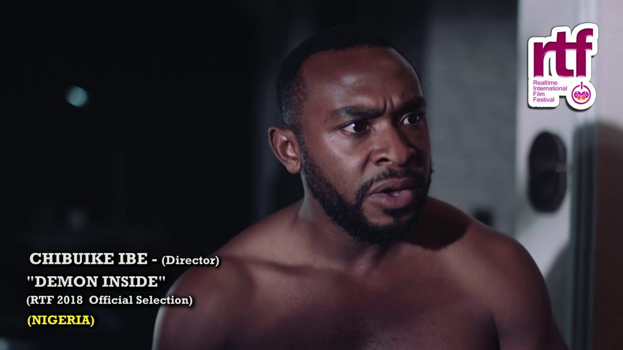 "Download #RTF2018 FILMMAKER SHOUT - OUT - CHIBUIKE IBE (Director)  ""DEMON INSIDE"""