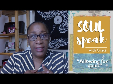 Soul Speak with Grace | On Allowing for quiet ...and breath