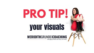 Pro Tip! Your visuals
