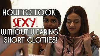 How To Look Sexy Without Wearing Short Clothes! | Komal Pandey
