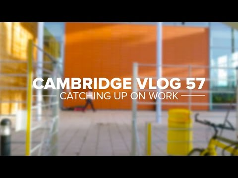 Cambridge Vlog 57 | Catching up on Vacation Work