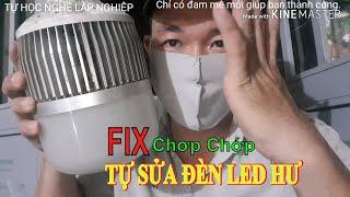 HƯỚNG DẪN CÁCH SỬA ĐÈN LED BÚP 60W - FIX led Lighting 