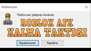 ROBLOX / AFK KALMA TAKTIGI