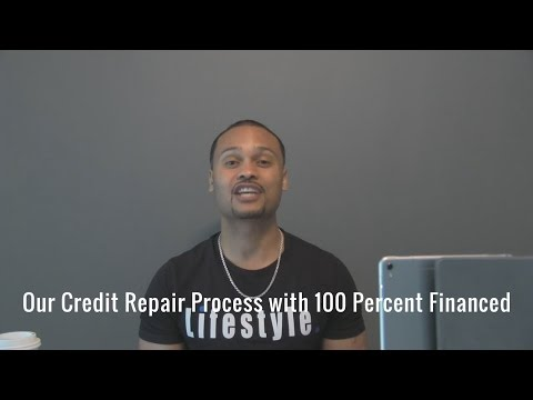 Our Credit Repair Process With 100 Percent Financed