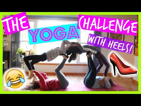 THE YOGA CHALLENGE WITH FRIENDS! IN HIGH HEELS