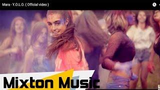 Mara - Y.O.L.O. ( Official video ) by Mixton Music