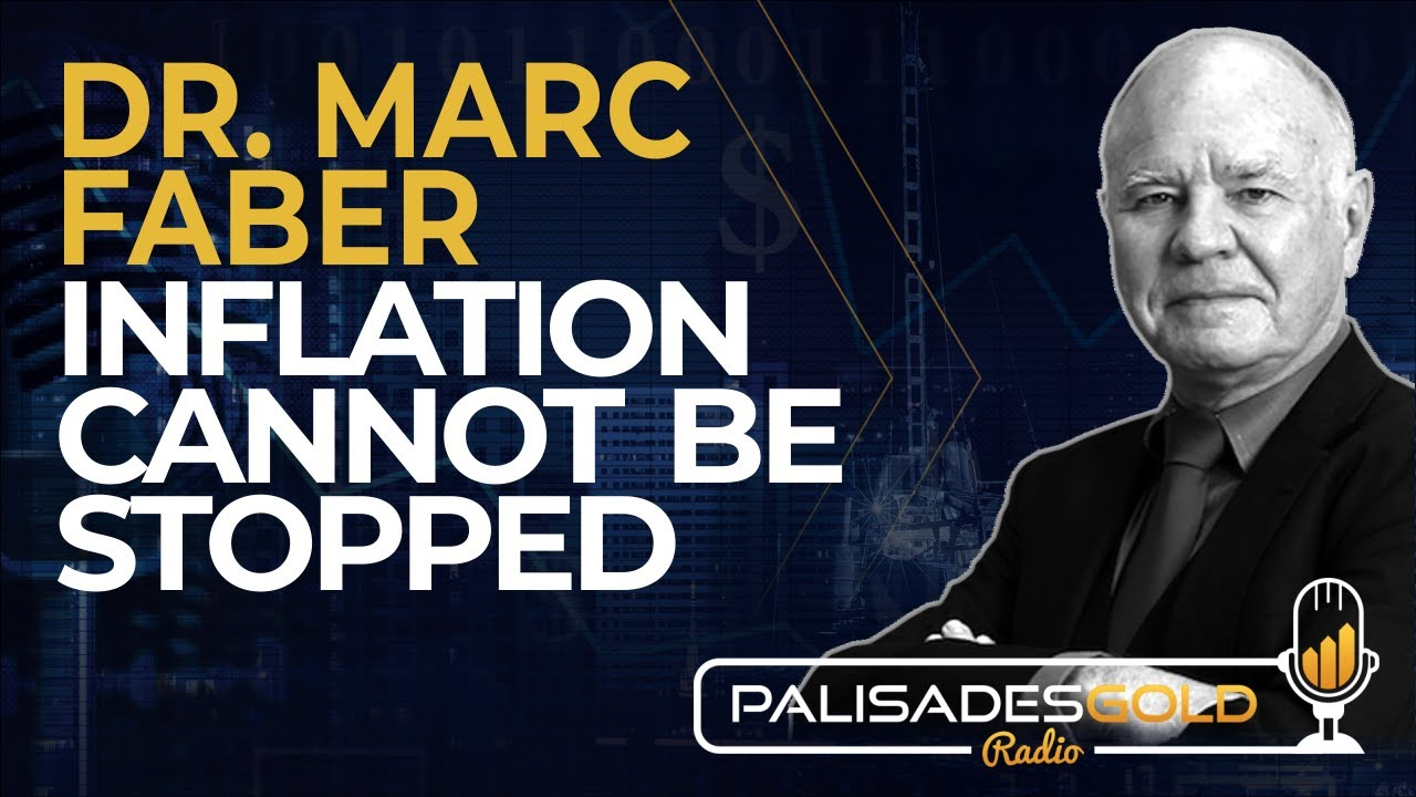 Dr. Marc Faber: Inflation Cannot be Stopped