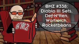BMZ #338: Diablo III Sets, Def-N*tten, Wortreich, Rocketbeans