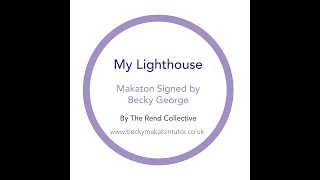 My Lighthouse - Makaton signed by Becky George