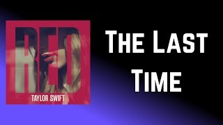 Taylor Swift - The Last Time (Lyrics) feat. Gary Lightbody