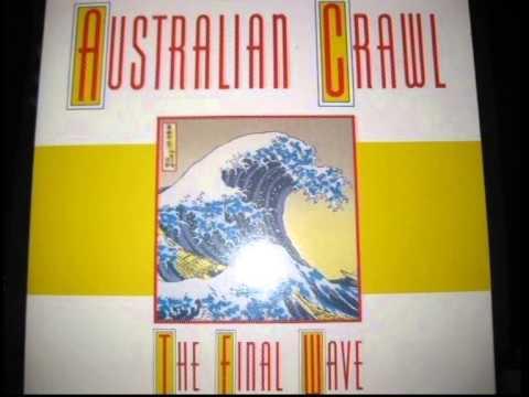 The Final Wave, Australian Crawl