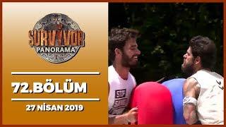 Survivor Panorama Hafta Sonu 72. Bölüm - 27 Nisan 2019