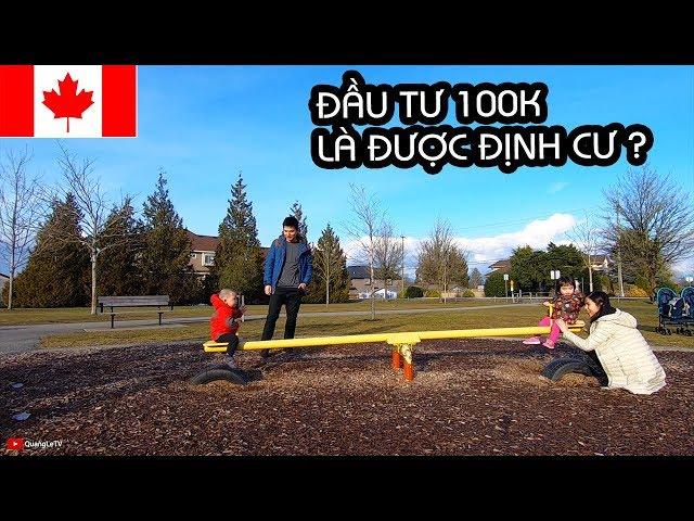 ĐẦU TƯ TỈNH BANG BC 100K LÀ ĐƯỢC ĐỊNH CƯ CANADA ??? | Quang Lê TV