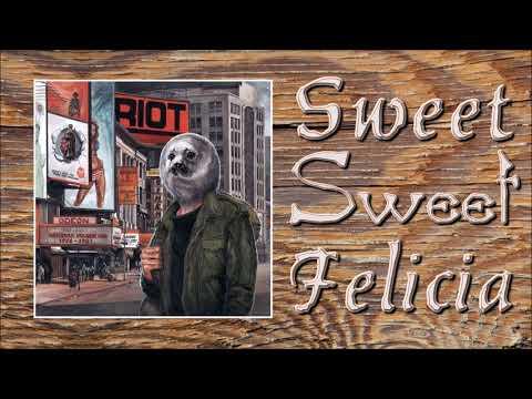 Riot - Sweet Sweet Felicia Mp3