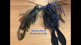 How-to Put a Trailer on a Jig When Fishing for Bass