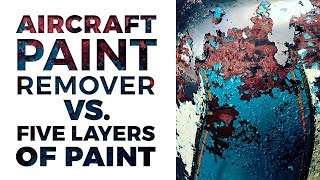 How to: Aircraft Paint Remover & Stripper on 5 Layers of Paint