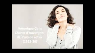 "Véronique Gens: The complete ""Chants d"