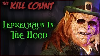 Leprechaun in the Hood (2000) KILL COUNT