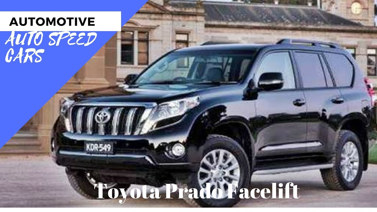 2018 toyota prado facelift auto speed cars