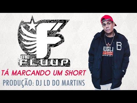 MC Fluup :: Tá Marcando o Short (DJ LD do Martins) Lançamento