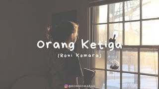 Orang Ketiga Roni Komara | Visualisasi Puisi