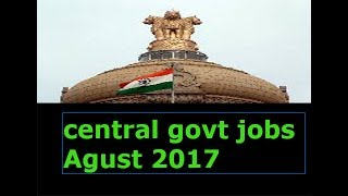 central govt jobs for telangana notification 2017 julay jobs