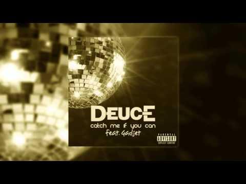 Клип Deuce - Catch Me If You Can (feat. Gadjet)