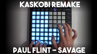 Paul Flint - Savage (Kaskobi Remake) // Launchpad MK2 Cover