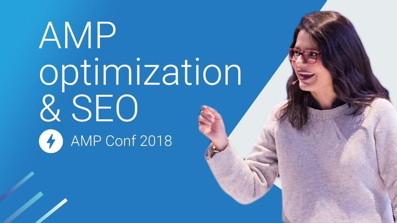 AMP Optimization & SEO: Do's & Dont's (AMP Conf 2018)