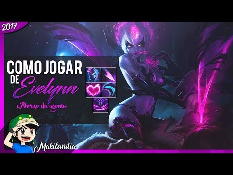🔴 Como jogar de EVELYNN em 14 minutos –League of Legends– Fala do Champ S7– 💗 Encante e Burste 💗