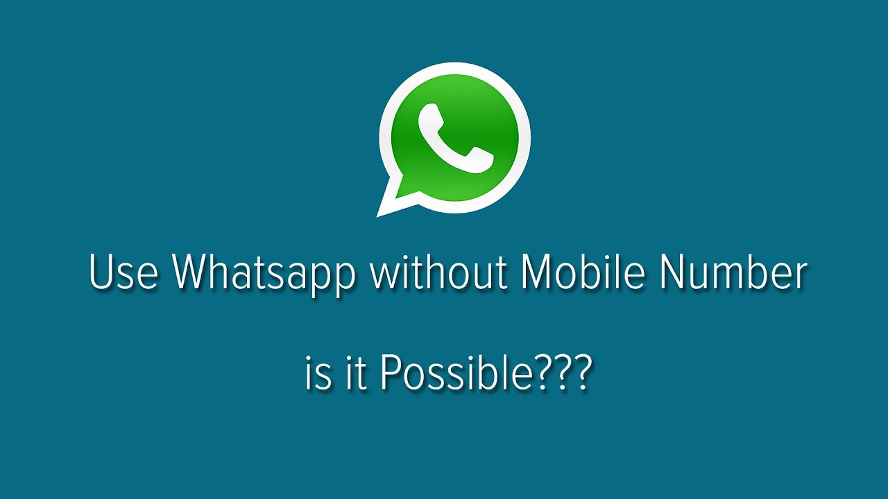 how to use whatsapp on pc without mobile number