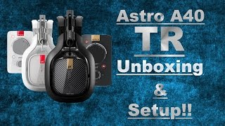 Astro A40 TR Unboxing And Setup Xbox One