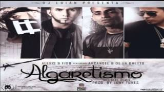 Alexis y Fido Ft.  Arcangel y De La Ghetto - Algaretismo (Official Remix)