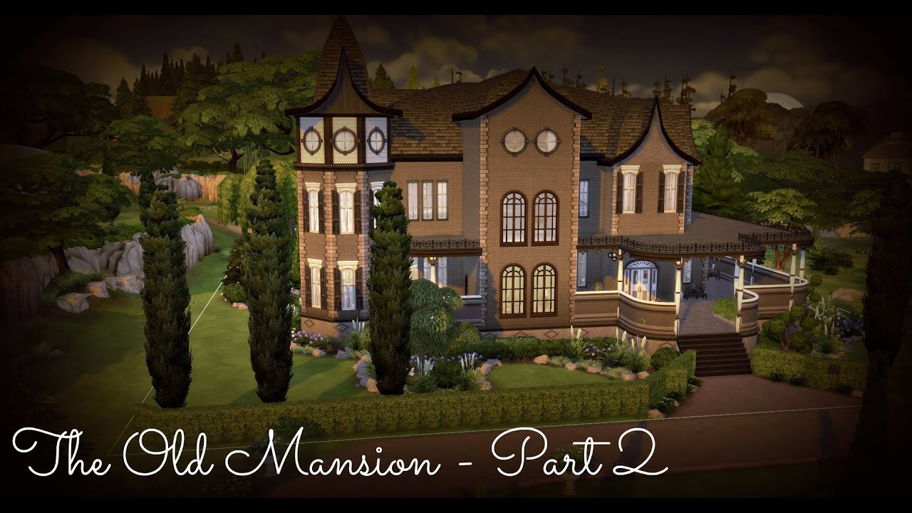 Sims 4 house build the old mansion part 2 youtube for Classic house sims 4