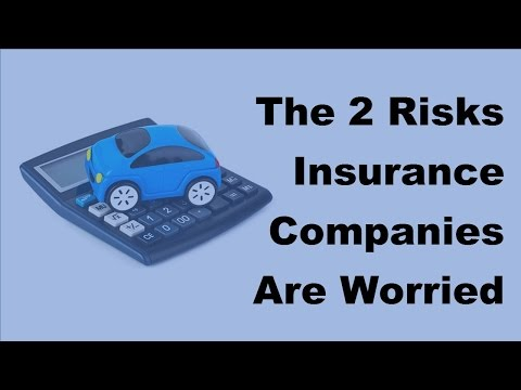 The 2 Risks Insurance Companies Are Worried About   2017 Insurance Company Risks