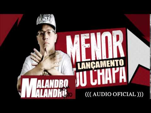 mc menor do chapa malandragem e ser malandro vivo