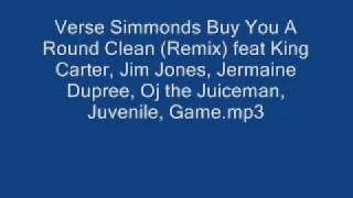 Verse Simmonds Buy You A Round Clean Remix feat King Carter, J